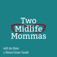 The Two Midlife Mommas's Podcast podcast