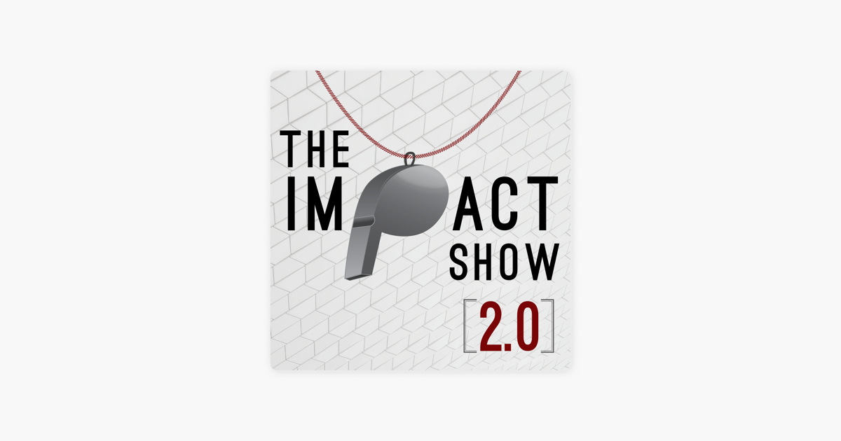 The Impact Show on Apple Podcasts