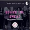 Flex it Pink: Behind The Sweat