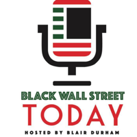 Black Wall Street Today with Blair Durham podcast