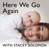 Here We Go Again with Stacey Solomon