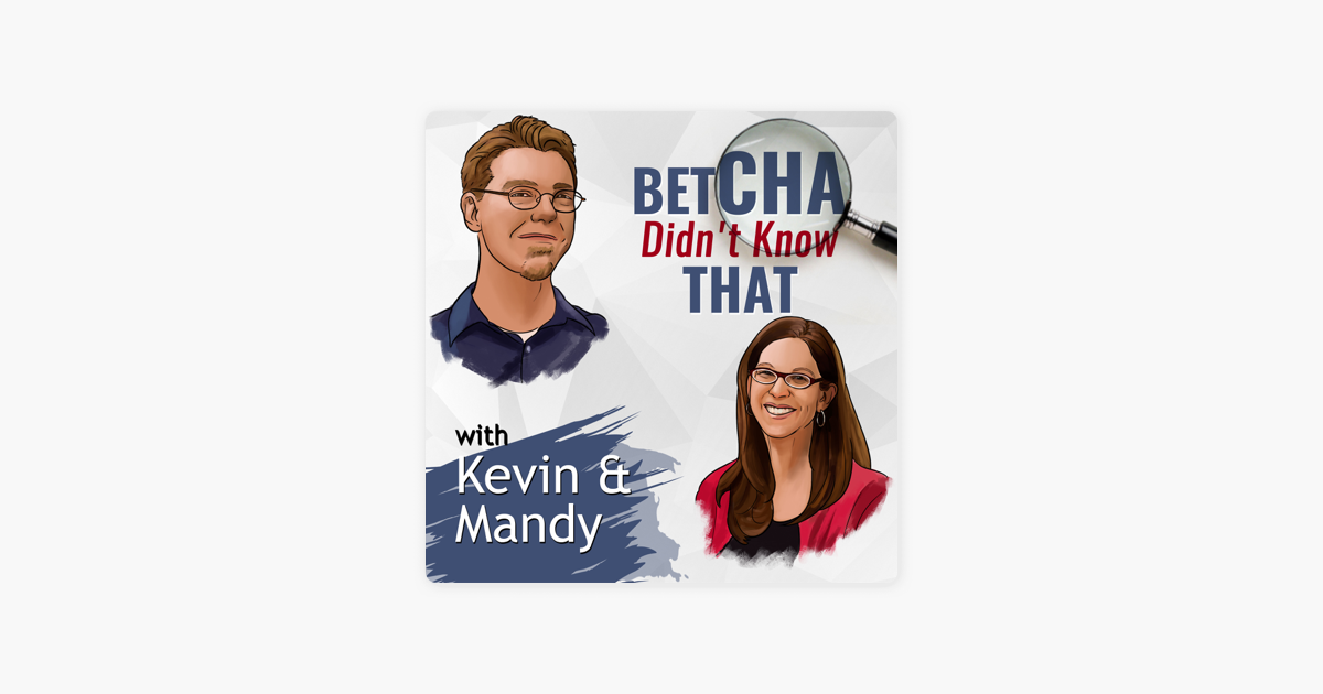 Betcha Didn't Know That on Apple Podcasts