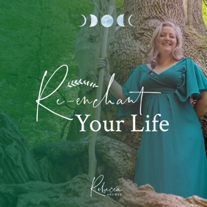Re-Enchant Your Life