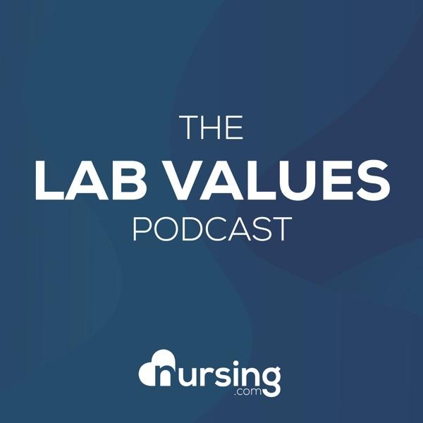 Lab Values Podcast (Nursing Podcast, normal lab values for nurses for NCLEX®) by NURSING.com (NRSNG)