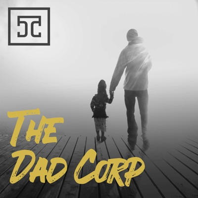 The Dad Corp Podcast