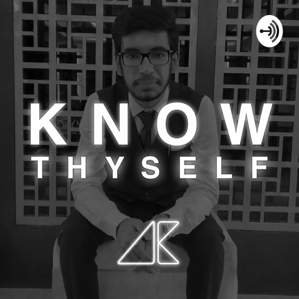 Know Thyself By Akshay Makkar