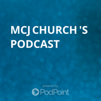 MCJ Church 's Podcast podcast
