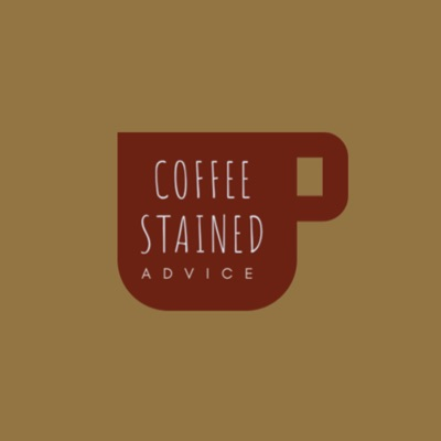Coffee Stained Advice