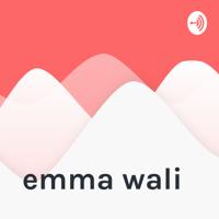 emma wali podcast