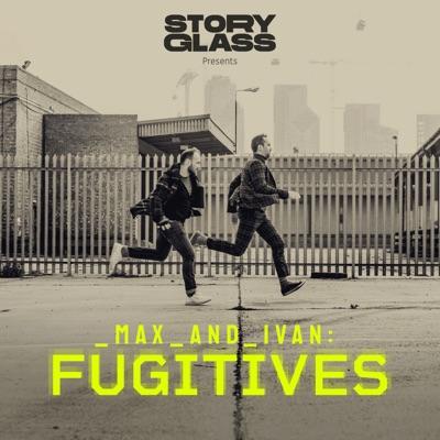 Max & Ivan: Fugitives:Storyglass