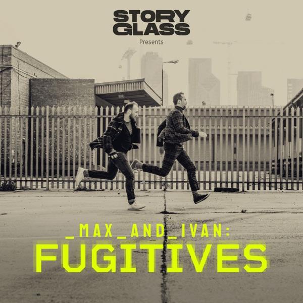 Max & Ivan: Fugitives