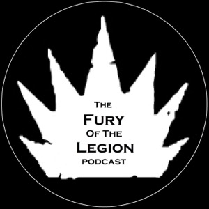 Fury of the Legion Podcast