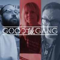 Good Talk, Gang. podcast
