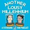 Another Lousy Millennium: A Futurama Fan Podcast artwork