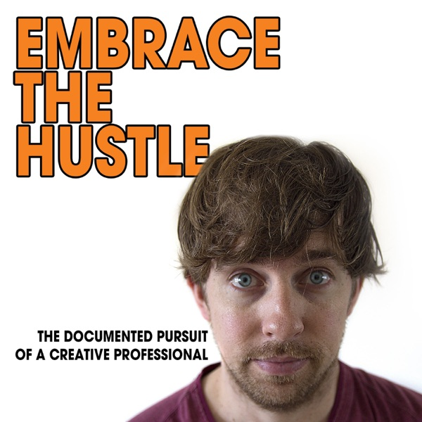 Embrace the Hustle