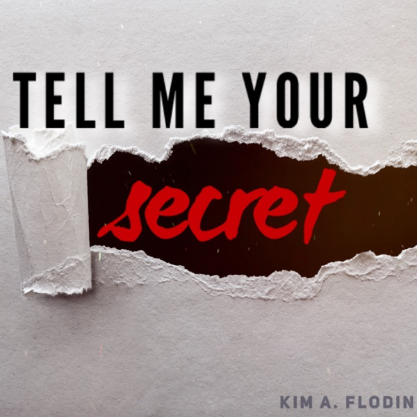 Tell Me Your Secret Podcast - your secrets anonymously told
