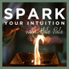 Spark Your Intuition  artwork