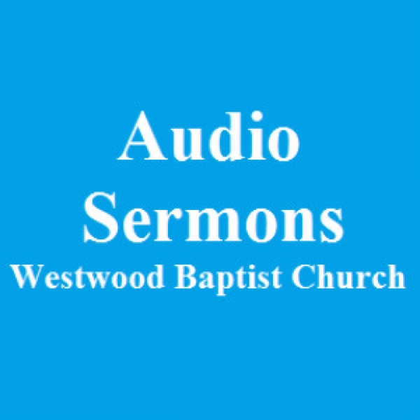 Westwood  Baptist Church Sermons