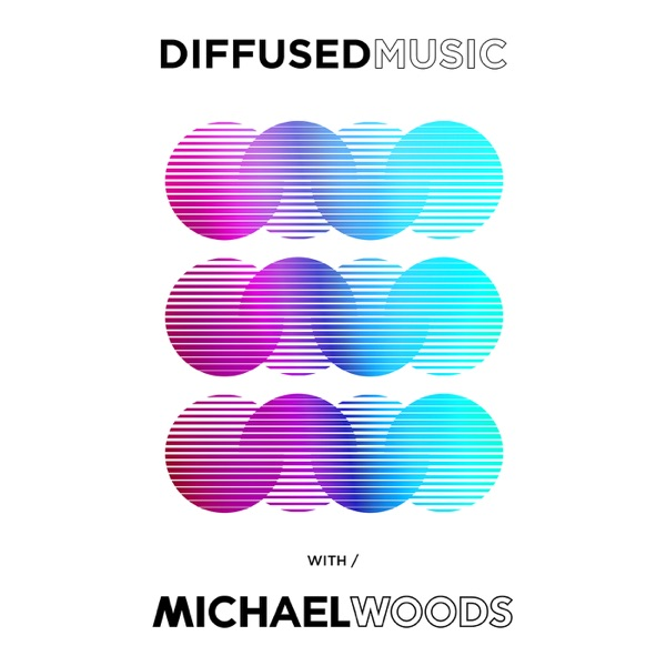 Diffused Music with Michael Woods