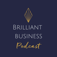 Brilliant Business Podcast podcast