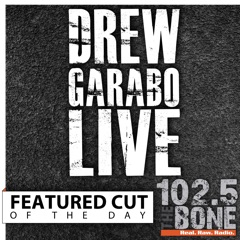 Drew Garabo Live Featured Cut of the Day