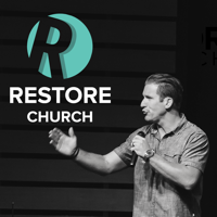 Restore Church Podcast