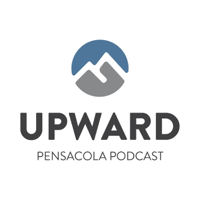 Upward Pensacola Podcast podcast