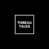 Thibeau Talks podcast