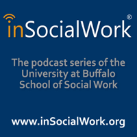 Podcast cover art for inSocialWork - The Podcast Series of the University at Buffalo School of Social Work