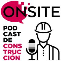 OnSite Podcast de Construcción podcast