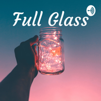 Full Glass podcast