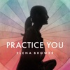 Practice You with Elena Brower artwork