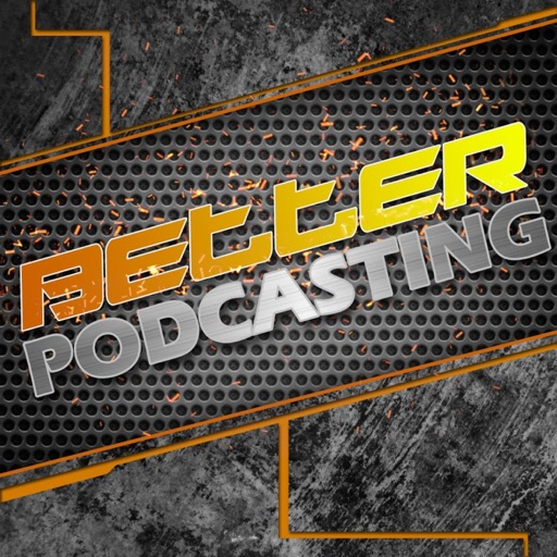 Cover image of Better Podcasting