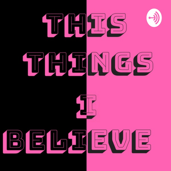 This Things I Believe