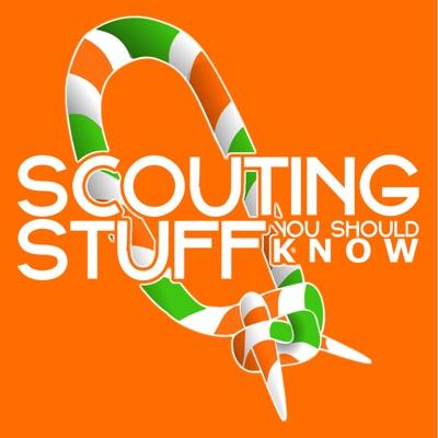 Scouting Stuff You Should Know | Podbay