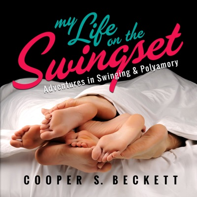 My Life on the Swingset: Adventures in Swinging & Polyamory Podcast – Life on the Swingset