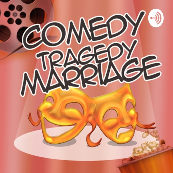 Comedy Tragedy Marriage