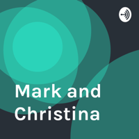 Mark and Christina podcast