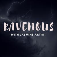 Ravenous with Jasmine Artio podcast