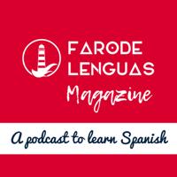 Faro de Lenguas Magazine: learn Spanish in motion podcast