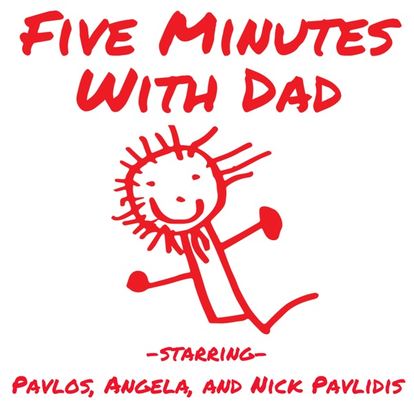 Five Minutes With Dad with Pavlos, Angela, and Nick Pavlidis