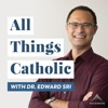 All Things Catholic with Dr. Edward Sri artwork