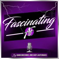 Fascinating AF podcast