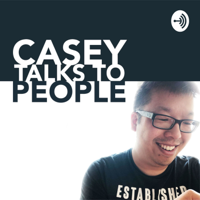 Casey Talks to People podcast
