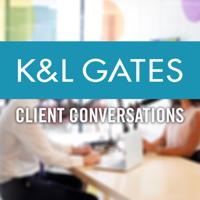 K&L Gates Client Conversations podcast