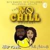 No Chill Podcast