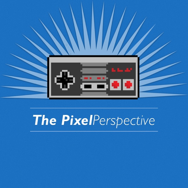 The Pixel Perspective: A Video Game Podcast