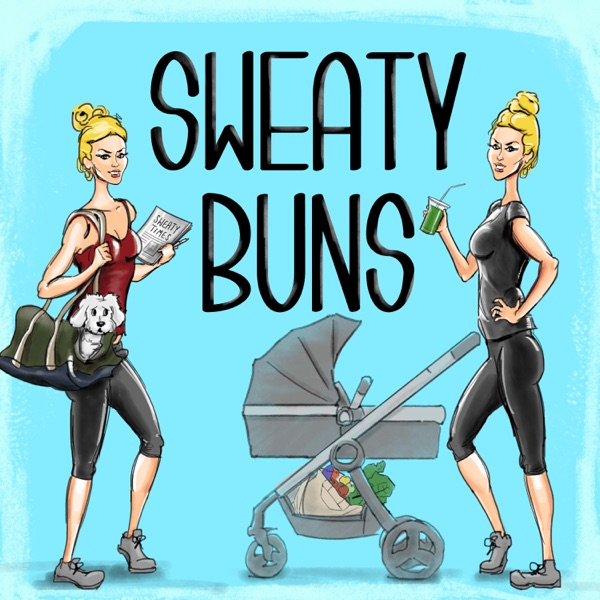 Sweaty Buns Podcast