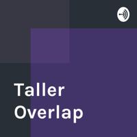 Taller Overlap podcast