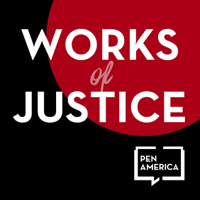 PEN America Works of Justice podcast